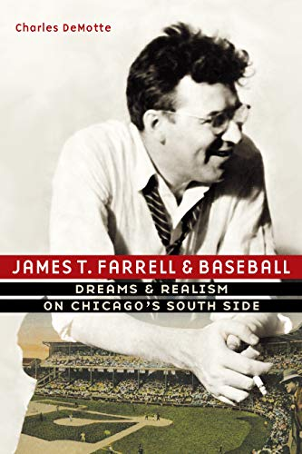 James T. Farrell and Baseball: Dreams and Realism on Chicago's South Side