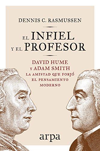 El infiel y el profesor: La historia de la amistad entre dos gigantes que transformaron el pensamiento moderno (Arpa ideas)