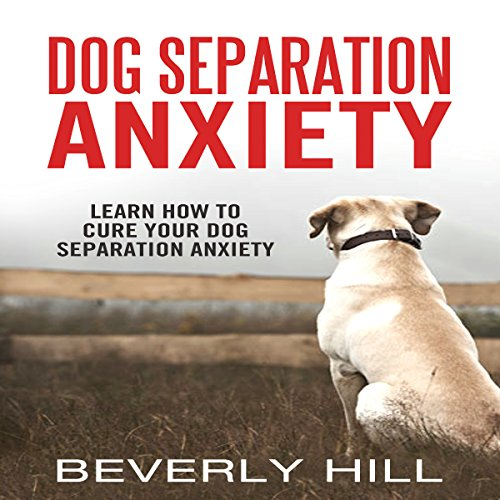 Dog Separation Anxiety audiobook cover art