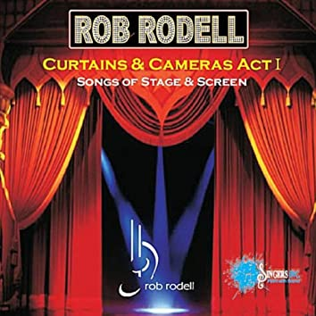 Curtains & Cameras, Act I: Songs of Stage & Screen