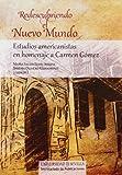 Redescubriendo el Nuevo Mundo: Estudios americanistas en homenaje a Carmen Gómez: 230 (Historia y Geografía)