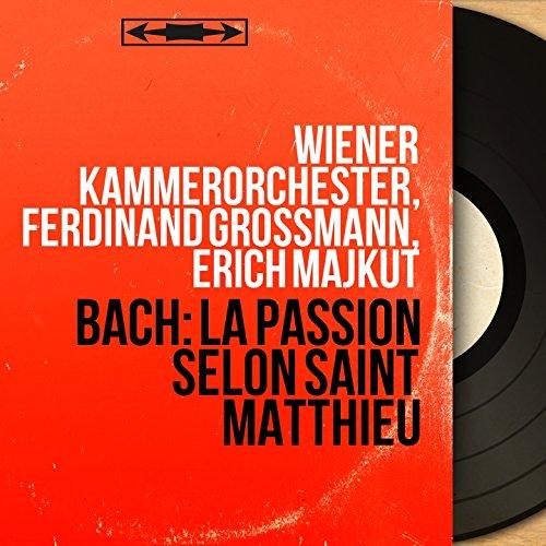 La Passion selon saint Matthieu, BWV 244, pt. 1: