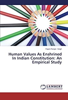 Human Values as Enshrined in Indian Constitution: An Empirical Study