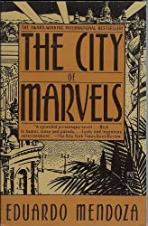 Books Set in Barcelona: The City of Marvels by Eduardo Mendoza. barcelona books, barcelona novels, barcelona literature, barcelona fiction, barcelona authors, best books set in barcelona, spain books, popular books set in barcelona, books about barcelona, barcelona reading challenge, barcelona reading list, barcelona travel, barcelona history, barcelona travel books, barcelona packing, barcelona books to read, books to read before going to barcelona, novels set in barcelona, books to read about barcelona