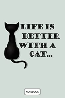 Life Is Better With A Cat Notebook: 6x9 120 Pages, Diary, Matte Finish Cover, Planner, Journal, Lined College Ruled Paper
