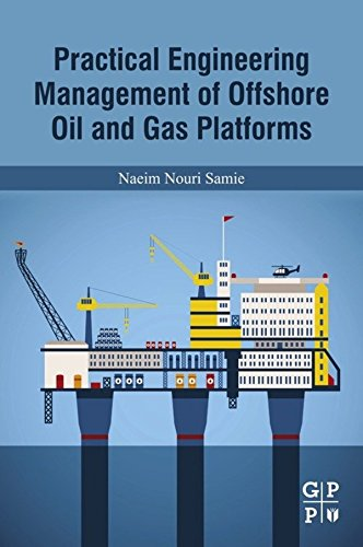 Practical Engineering Management of Offshore Oil and Gas Platforms (English Edition)