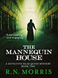 The Mannequin House (Detective Silas Quinn Mysteries Book 2)