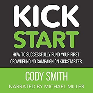 Kick Start     How to Successfully Fund Your First Crowdfunding Campaign on Kickstarter              Auteur(s):                                                                                                                                 Cody Smith                               Narrateur(s):                                                                                                                                 Michael Edward Miller                      Durée: 2 h et 29 min     1 évaluation     Au global 3,0