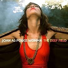 The Deep Field by Joan As Police Woman