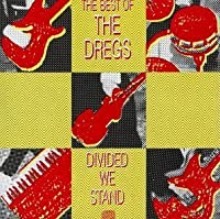 Divided We Stand: Best of the Dregs by Dixie Dregs