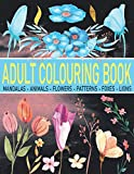 ADULT COLOURING BOOK: colouring books for adult Featuring MANDALAS - ANIMALS - FLOWERS - PATTERNS - FOXES - LIONS and many more.
