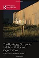 The Routledge Companion to Ethics, Politics and Organizations (Routledge Companions in Business, Management and Marketing)