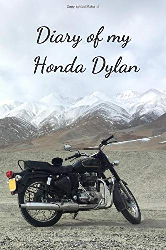 Diary Of My Honda Dylan: Notebook For Motorcyclist, Journal, Diary (110 Pages, In Lines, 6 x 9)