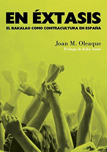 En éxtasis: El bakalao como contracultura en España: 3 (Barlin Paisaje)