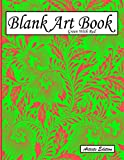 Blank Art Book: Sketchbook For Drawing, Artists Edition, Color Green With Red, Plant Motif (Soft Cover, White Fat Paper, 100 Pages, Large Size 8.5' x 11' ≈ A4)