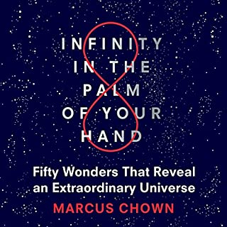 Infinity in the Palm of Your Hand                   By:                                                                                                                                 Marcus Chown                               Narrated by:                                                                                                                                 Marcus Chown                      Length: 5 hrs and 24 mins     5 ratings     Overall 4.6
