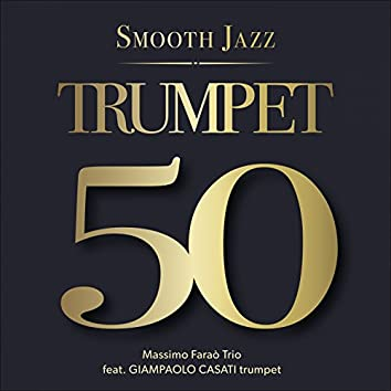 50 Trumpet (feat. Giampaolo Casati) [Smooth Jazz]