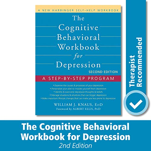 The Cognitive Behavioral Workbook for Depression: A Step-by-Step Program (A New Harbinger Self-Help