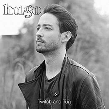 Twitch and Tug