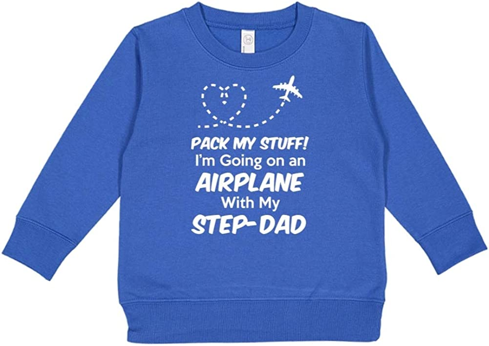 Toddler//Kids Sweatshirt Pack My Stuff Im Going On an Airplane with My Step-Dad