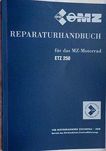 Reparaturhandbuch für das MZ - Motorrad ETZ 250