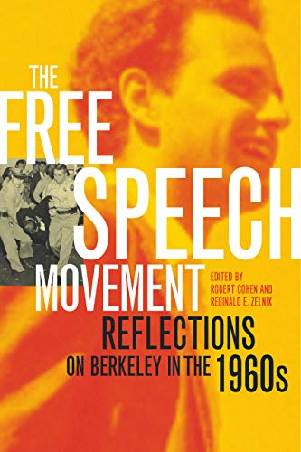 The Free Speech Movement: Reflections on Berkeley in the...