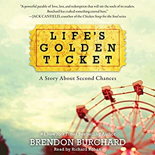 Life's Golden Ticket     A Story About Second Chances              By:                                                                                                                                 Brendon Burchard                               Narrated by:                                                                                                                                 Richard Rohan                      Length: 6 hrs and 13 mins     660 ratings     Overall 4.5