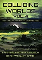 Colliding Worlds, Vol. 4: A Science Fiction Short Story Series