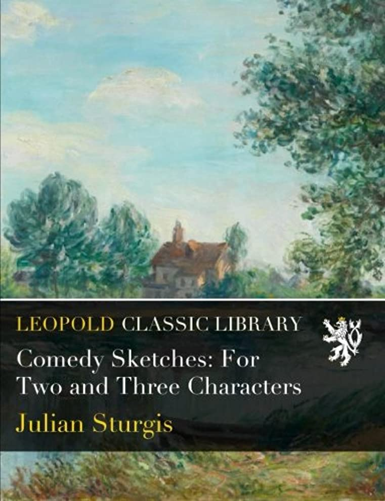 ハイキングあからさまただComedy Sketches: For Two and Three Characters