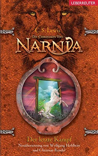 Der letzte Kampf: Die Chroniken von Narnia Bd. 7