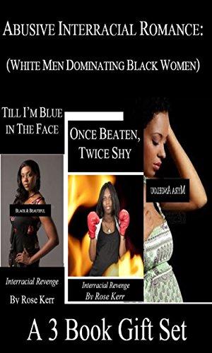 Abusive Interracial Romance: White Men Dominating Black Women (A 3 Book Gift Pack)