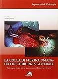 La colla di fibrina umana. Uso in chirurgia generale. Riferimenti storico-letterari, connotazioni biologiche e cliniche