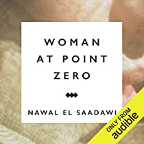 an analysis of nawal el saadawis woman at point zero Looks at the theme of female degradation in egyptian novelist nawal saadawi's woman at point zero (1998) and its broader feminist and cultural implications.