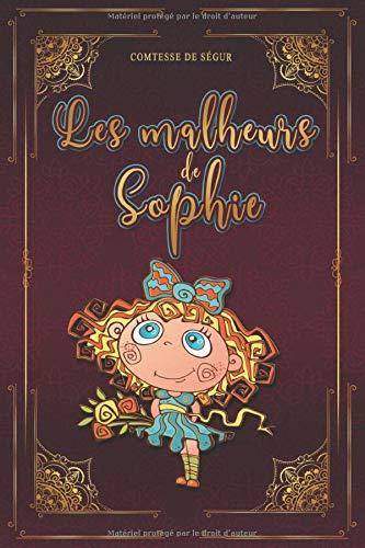 Les malheurs de Sophie - Comtesse de Ségur: Édition illustrée | 112 pages Format 15,24 cm x 22,86 cm