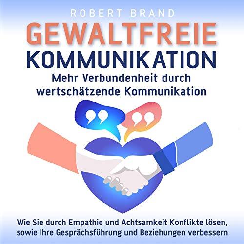 Gewaltfreie Kommunikation - Mehr Verbundenheit durch wertschätzende Kommunikation Titelbild