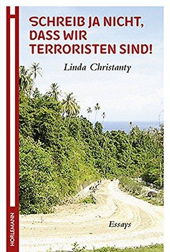 Christanty, L: Schreib ja nicht, dass wir Terroristen sind!