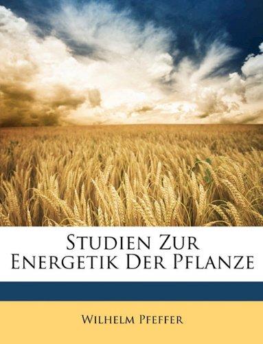 Pfeffer, W: Studien Zur Energetik Der Pflanze