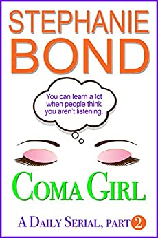 Coma Girl: part 2 (Kindle Single) by [Stephanie Bond]