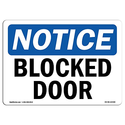 OSHA Notice Signs - Blocked Door Sign   Extremely Durable Made in The USA Signs or Heavy Duty Vinyl Label Decal   Protect Your Construction Site, Work Zone, Warehouse, Shop Area & Business