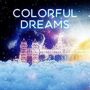 Colorful Dreams – Rest & Relax with Natural Sounds
