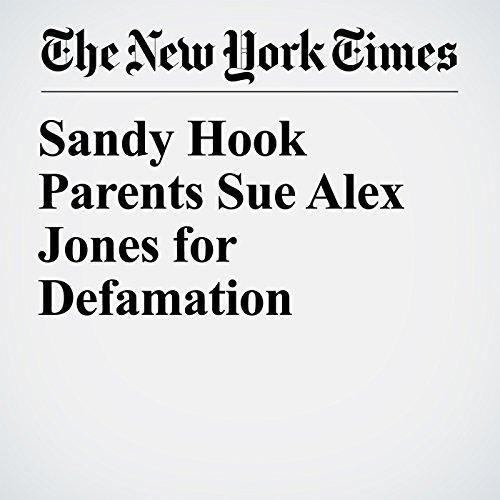 Sandy Hook Parents Sue Alex Jones for Defamation copertina
