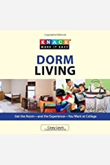 Knack Dorm Living: Get the Room--and the Experience--You Want at College (Knack: Make It easy) Kindle Edition