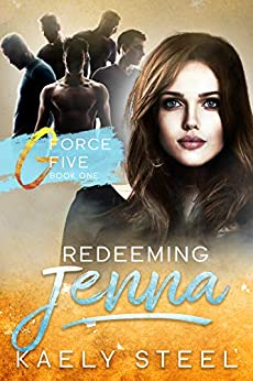Redeeming Jenna (G Force Five Book 1) by [Kaely Steel]