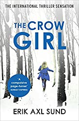 Books Set in Sweden: The Crow Girl by Erik Axl Sund. sweden books, swedish novels, sweden literature, sweden fiction, swedish authors, best books set in sweden, popular books set in sweden, books about sweden, sweden reading challenge, sweden reading list, stockholm books, gothenburg books, malmo books, sweden packing list, sweden travel, sweden history, sweden travel books, sweden books to read, books to read before going to sweden, novels set in sweden, books to read about sweden