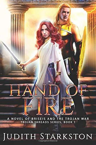 Hand of Fire: A Novel of Briseis and the Trojan War: 1 (Trojan Threads)