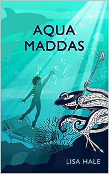 Aqua Maddas by [Lisa Hale, Jacqueline Lau, Jane Lau ]