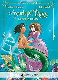 Penelope Quills: La sirena perdida: 109 par Victoria Álvarez