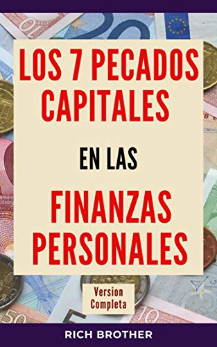 LOS 7 PECADOS CAPITALES EN LAS FINANZAS PERSONALES VERSIÓN COMPLETA