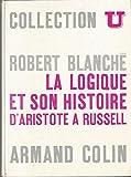 La logique et son histoire d'aristote à russell in-8, cartonnage éditeur, 366pp