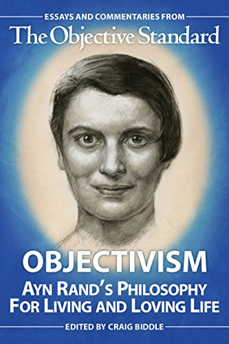 Objectivism: Ayn Rand's Philosophy for Living and Loving Life (English Edition)